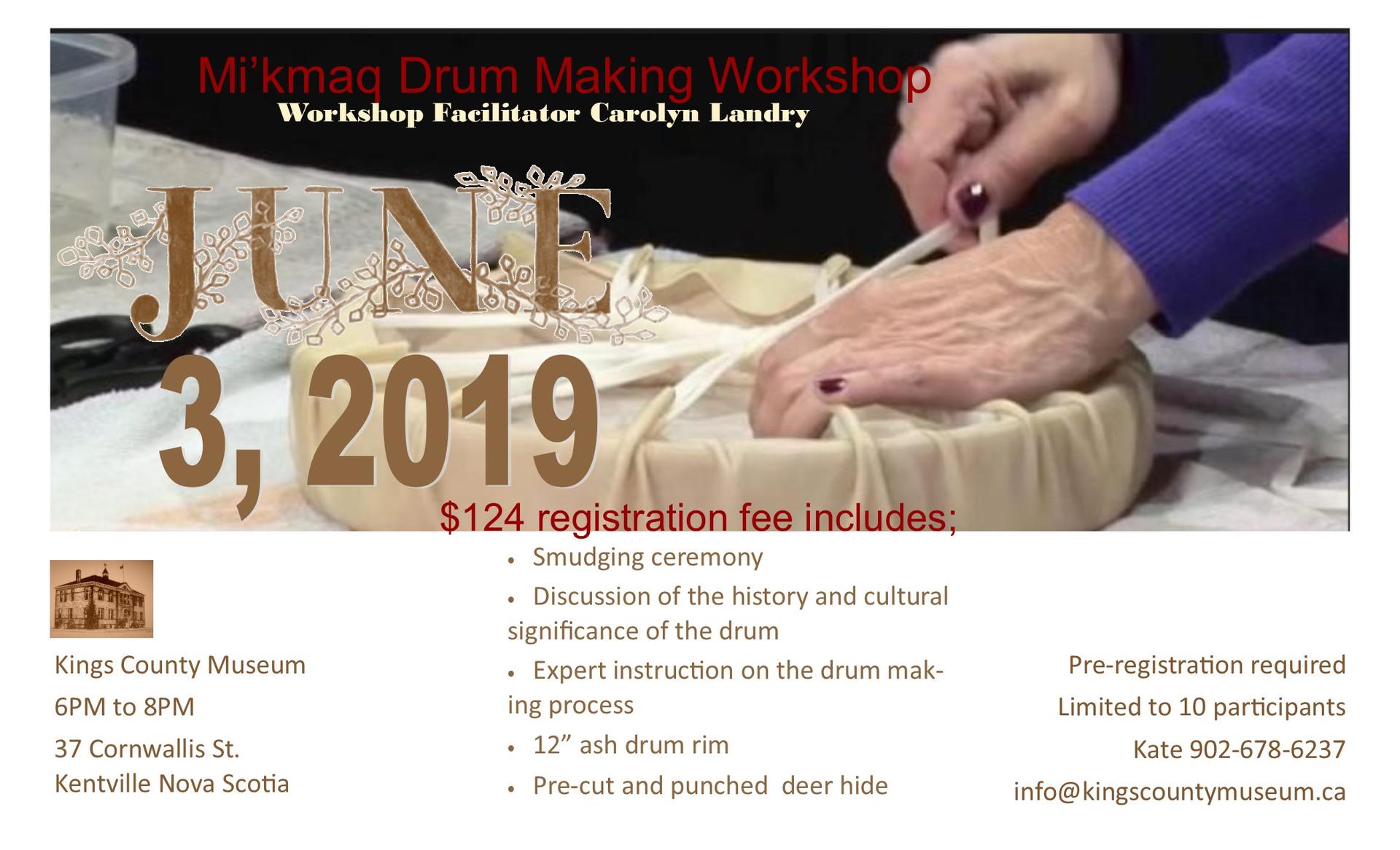 Mi'kmaq Drum Making at Kings County Museum, Kentville (June 3, 2019 6pm)